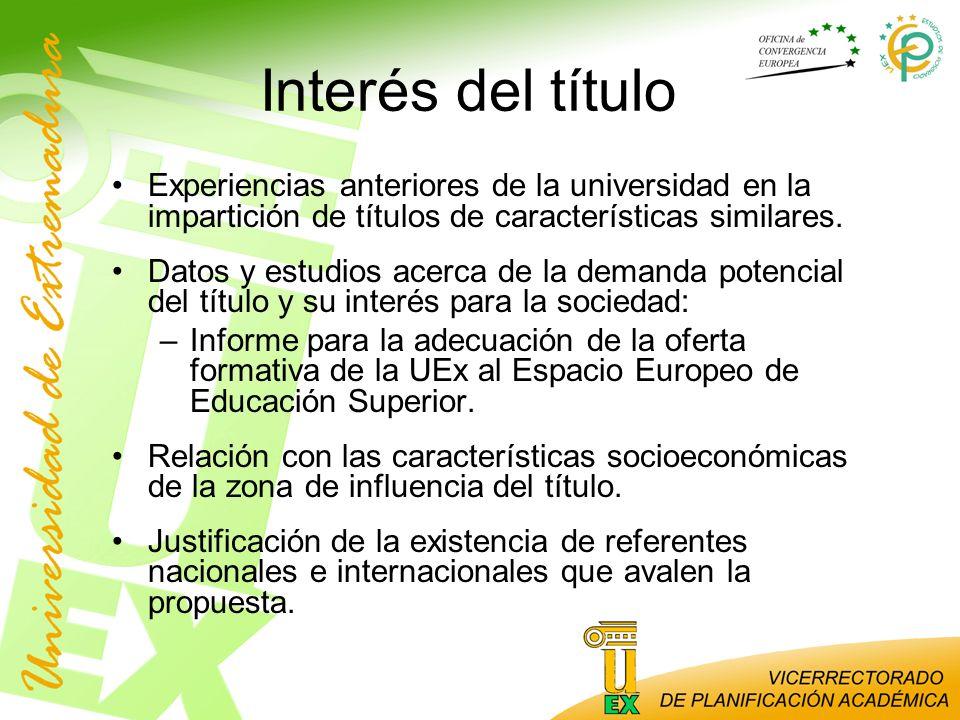 Interés del título Experiencias anteriores de la universidad en la impartición de títulos de características similares. Datos y estudios acerca de la