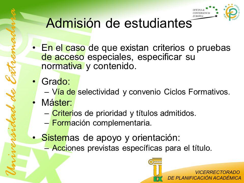 Admisión de estudiantes En el caso de que existan criterios o pruebas de acceso especiales, especificar su normativa y contenido. Grado: –Vía de selec