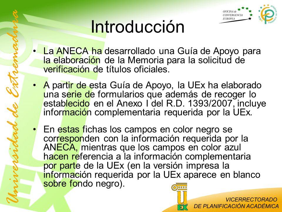 Introducción La ANECA ha desarrollado una Guía de Apoyo para la elaboración de la Memoria para la solicitud de verificación de títulos oficiales. A pa