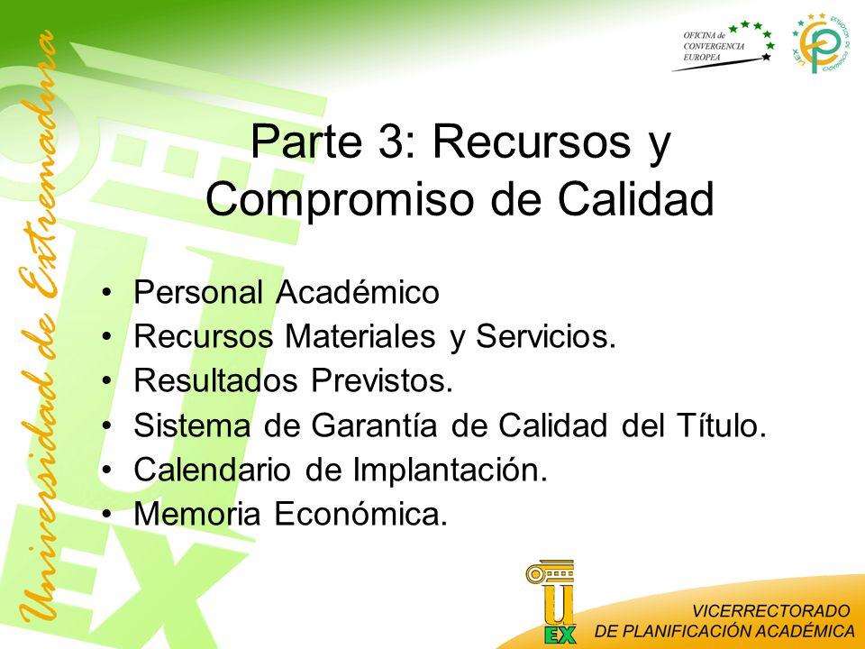 Parte 3: Recursos y Compromiso de Calidad Personal Académico Recursos Materiales y Servicios. Resultados Previstos. Sistema de Garantía de Calidad del