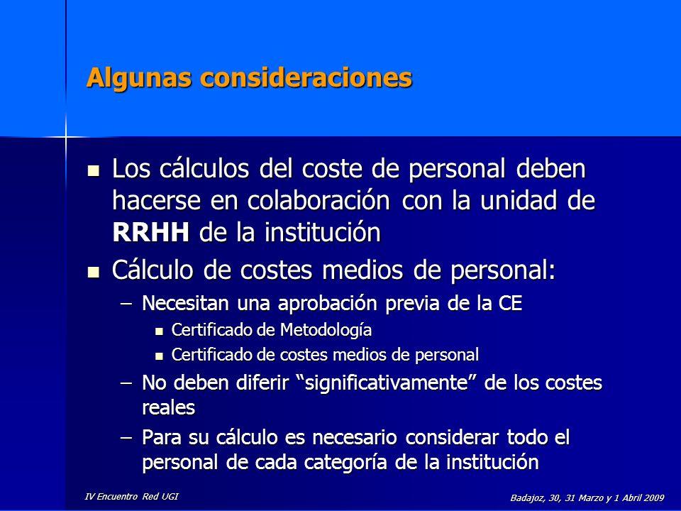IV Encuentro Red UGI Badajoz, 30, 31 Marzo y 1 Abril 2009 Algunas consideraciones Los cálculos del coste de personal deben hacerse en colaboración con