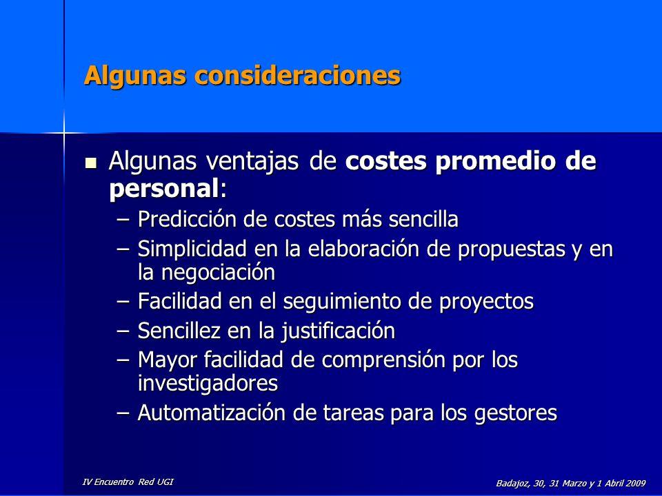 IV Encuentro Red UGI Badajoz, 30, 31 Marzo y 1 Abril 2009 Algunas consideraciones Algunas ventajas de costes promedio de personal: Algunas ventajas de