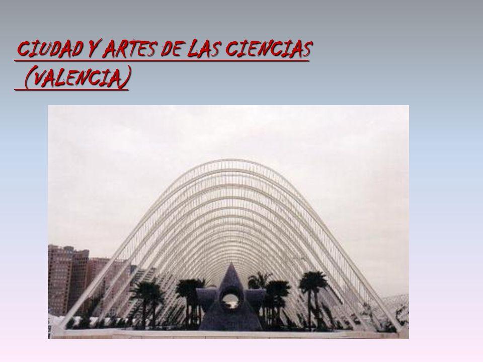 CIUDAD Y ARTES DE LAS CIENCIAS (VALENCIA)