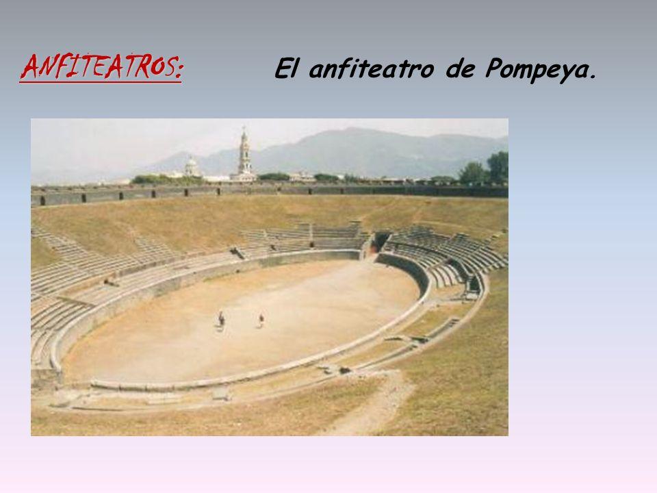El anfiteatro de Pompeya. ANFITEATROS: