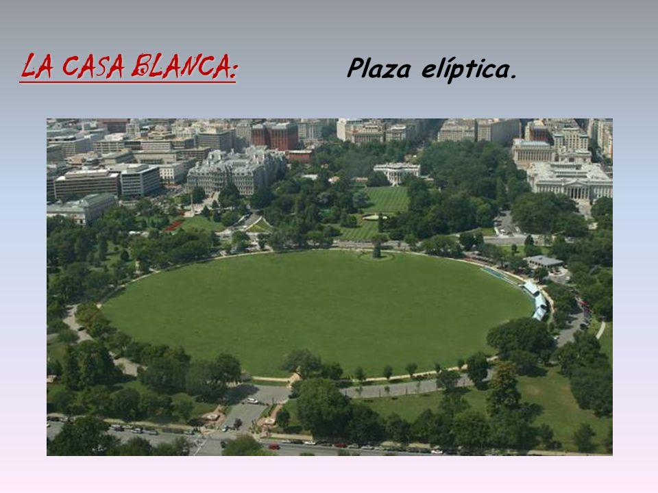 Plaza elíptica. LA CASA BLANCA:
