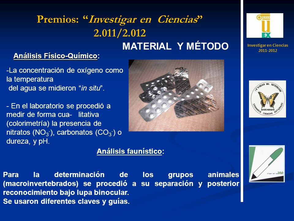 MATERIAL Y MÉTODO Análisis Físico-Químico Análisis Físico-Químico: -La concentración de oxígeno como la temperatura del agua se midieron in situ. - En
