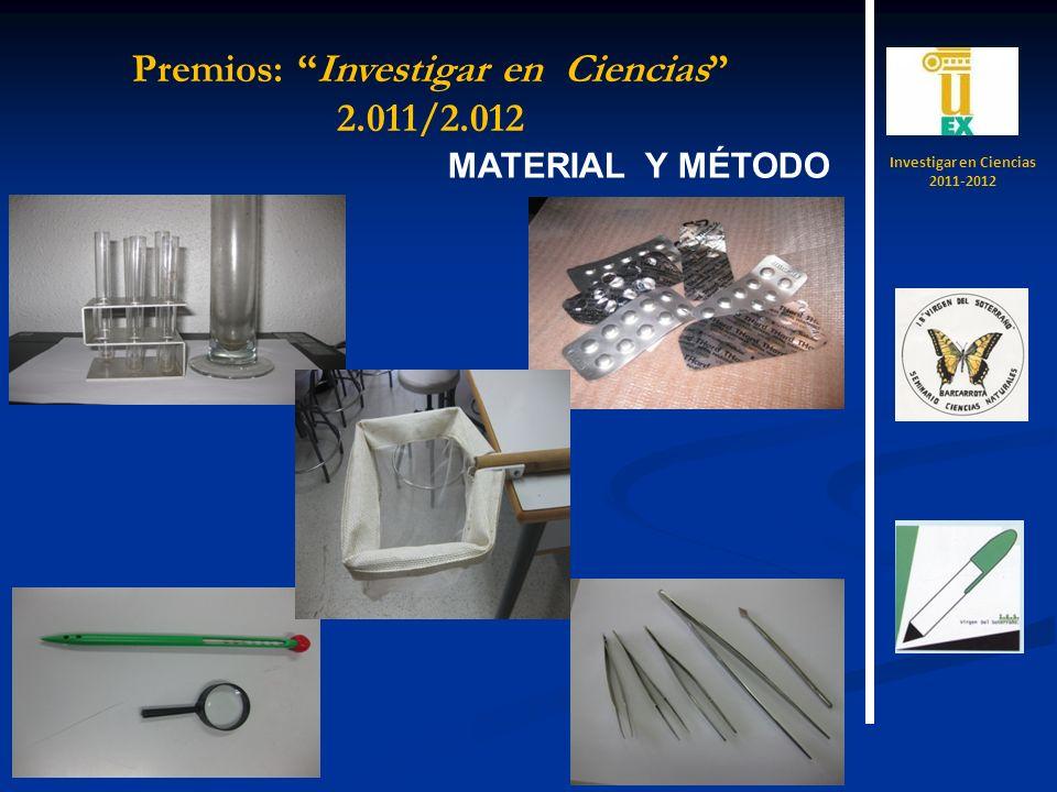 R E S U L T A D O S Investigar en Ciencias 2011-2012 Premios: Investigar en Ciencias 2.011/2.012