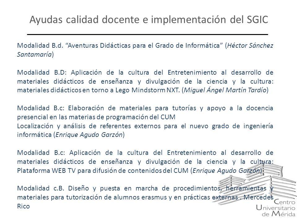 Ayudas calidad docente e implementación del SGIC Modalidad B.d. Aventuras Didácticas para el Grado de Informática (Héctor Sánchez Santamaría) Modalida