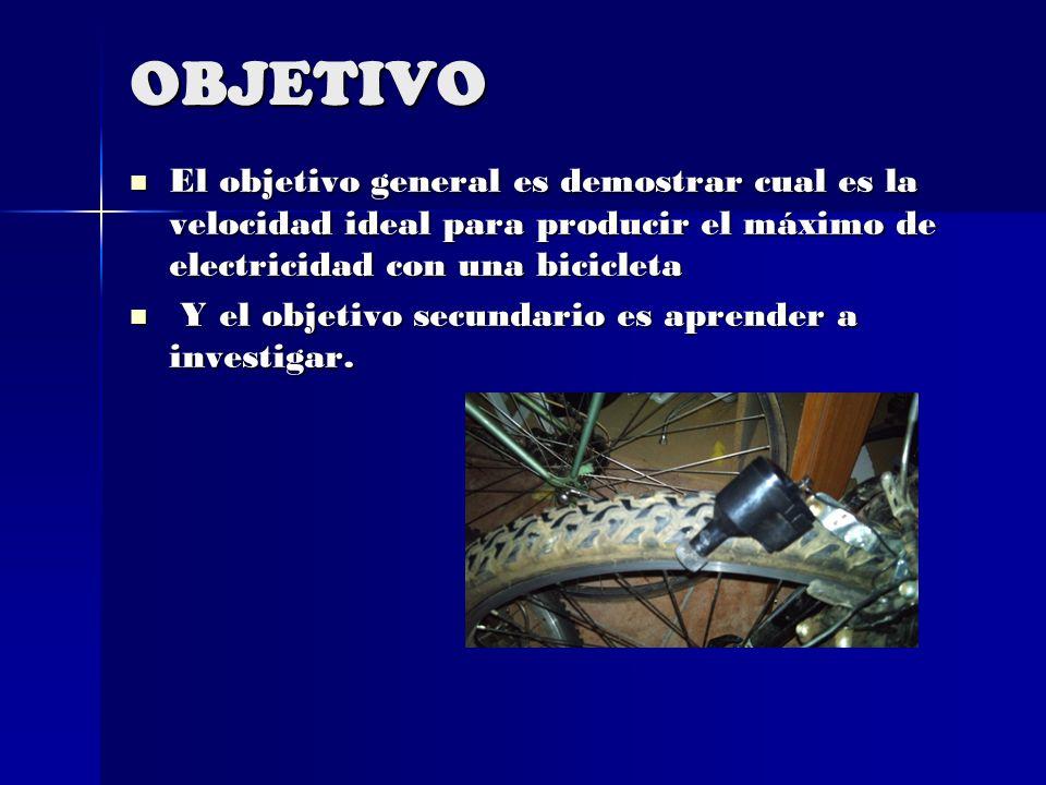 OBJETIVO El objetivo general es demostrar cual es la velocidad ideal para producir el máximo de electricidad con una bicicleta El objetivo general es