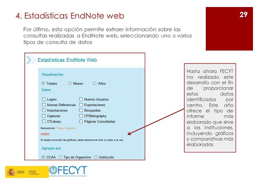 4. Estadísticas EndNote web 29 Por último, esta opción permite extraer información sobre las consultas realizadas a EndNote web, seleccionando uno o v