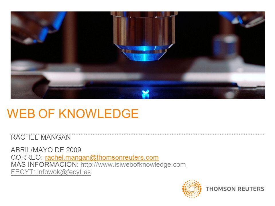 URLs IMPORTANTES Y UTILES http://www.accesowok.fecyt.es Acceso desde su institución http://scientific.thomson.com/support Información general de productos, una lista de revistas, material educativa, recursos gratuitos http://scientific.thomson.com/support/techsupport/ Póngase en contacto con el equipo de soporte técnico http://scientific.thomson.com/support/training/webtrain ing/http://scientific.thomson.com/support/training/webtrain ing/ Ver el calendario en cursos interactivos impartidos en inglés, castellano y francés http://scientific.thomson.com/support/recordedtraining/ Ver módulos grabados sobre varios aspectos del WOS http://www.thomsonisiresearchsoft.com Información sobre productos de gestión bibliográfico como Endnote, Reference Manager y Procite http://scientific.thomson.com/isilinks/ Póngase en contacto con el equipo dedicado a enlaces al texto completo http://scientific.thomson.com/knowledgelink/ Una página Web dedicado específicamente a las necesidades de los bibliotecarios