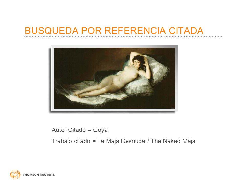 BUSQUEDA POR REFERENCIA CITADA Autor Citado = Goya Trabajo citado = La Maja Desnuda / The Naked Maja