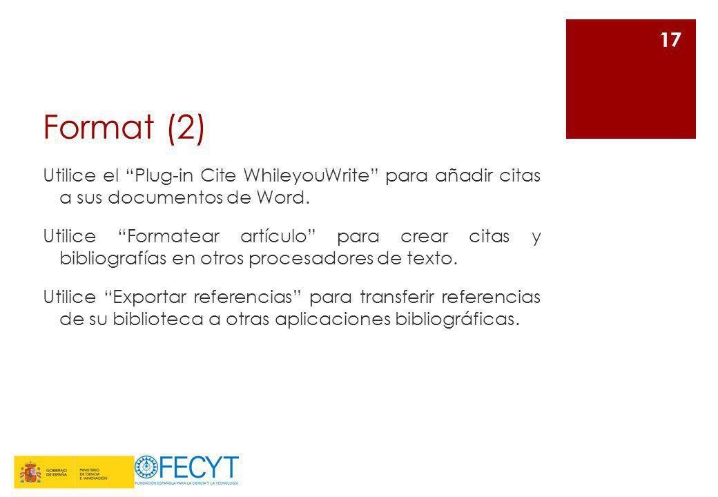 Format (2) Utilice el Plug-in Cite WhileyouWrite para añadir citas a sus documentos de Word. Utilice Formatear artículo para crear citas y bibliografí