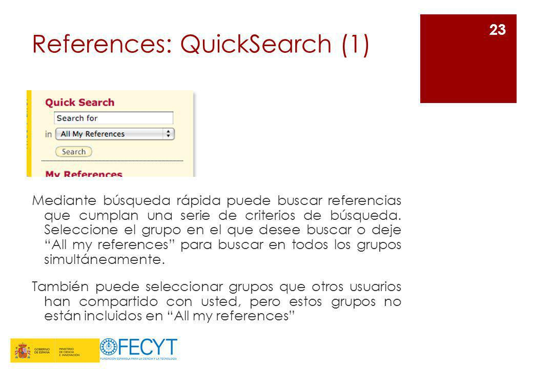 References: QuickSearch (1) Mediante búsqueda rápida puede buscar referencias que cumplan una serie de criterios de búsqueda. Seleccione el grupo en e