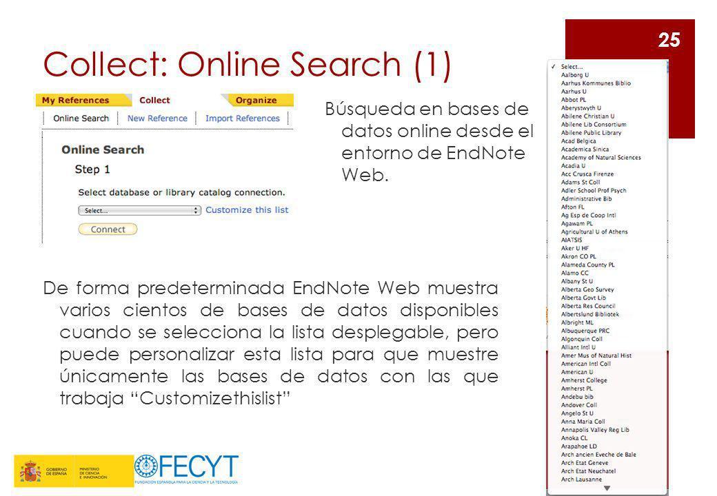 Collect: Online Search (1) Búsqueda en bases de datos online desde el entorno de EndNote Web. 25 De forma predeterminada EndNote Web muestra varios ci