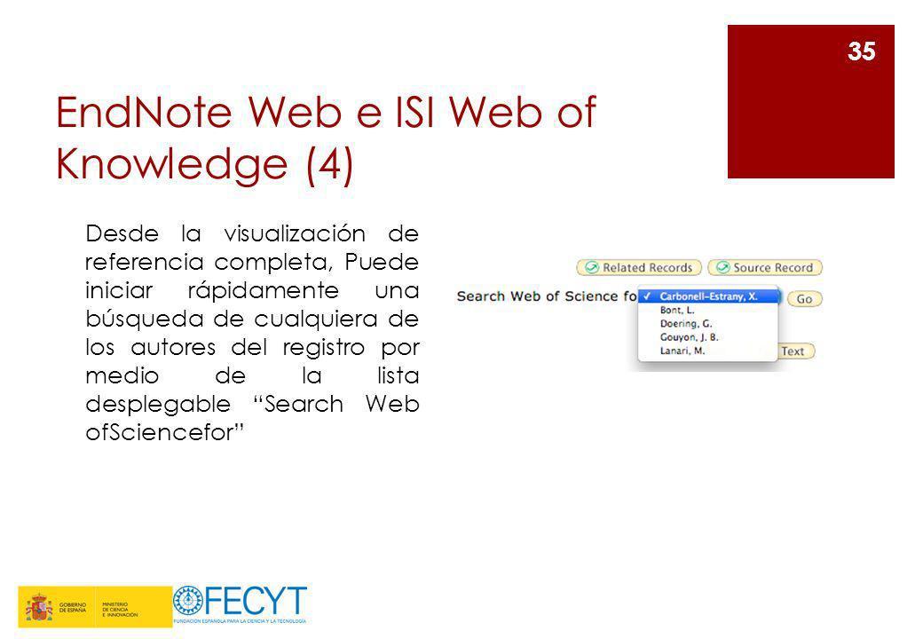 EndNote Web e ISI Web of Knowledge (4) 35 Desde la visualización de referencia completa, Puede iniciar rápidamente una búsqueda de cualquiera de los a