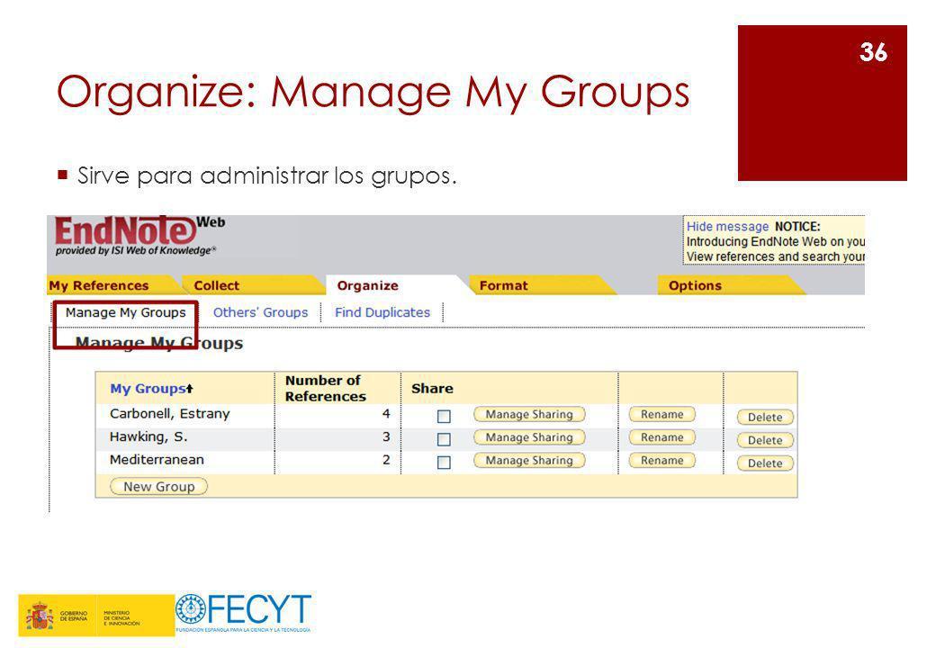 Organize: Manage My Groups Sirve para administrar los grupos. 36