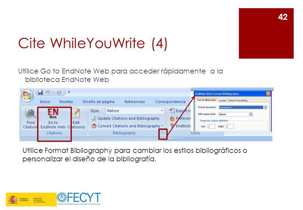 Cite WhileYouWrite (4) Utilice Go to EndNote Web para acceder rápidamente a la biblioteca EndNote Web 42 Utilice Format Bibliography para cambiar los
