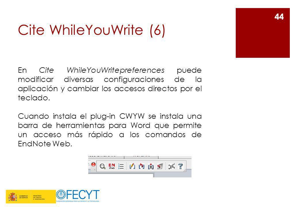 Cite WhileYouWrite (6) 44 En Cite WhileYouWritepreferences puede modificar diversas configuraciones de la aplicación y cambiar los accesos directos po