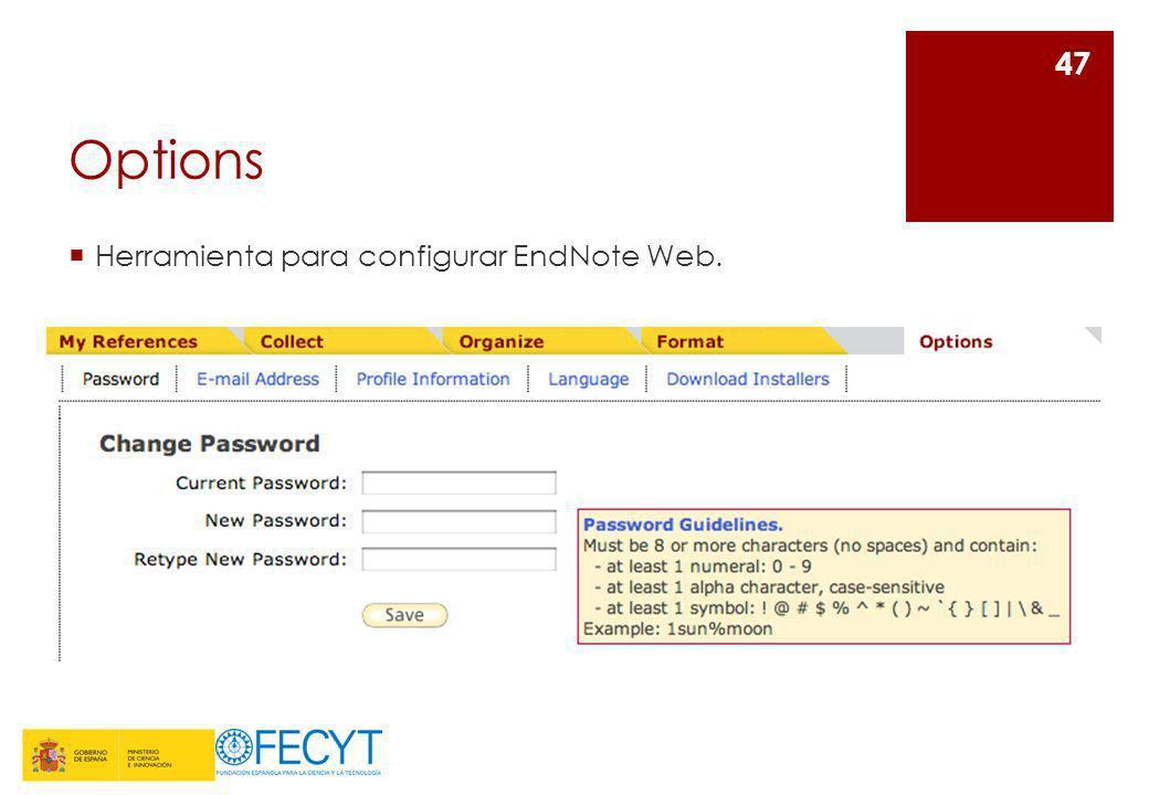 Options Herramienta para configurar EndNote Web. 47