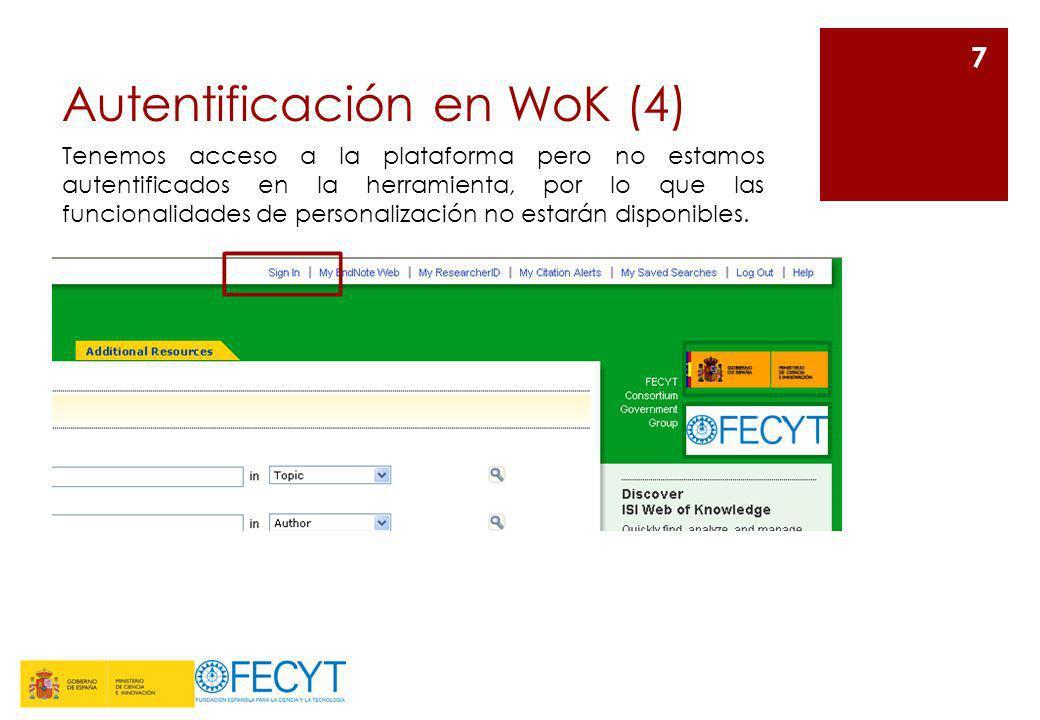 Autentificación en WoK (5) En caso de disponer de usuario y password introduciremos los datos en este formulario 8 En caso contrario, procederemos a registrarnos mediante el formulario al que accederemos haciendo clic en Register.