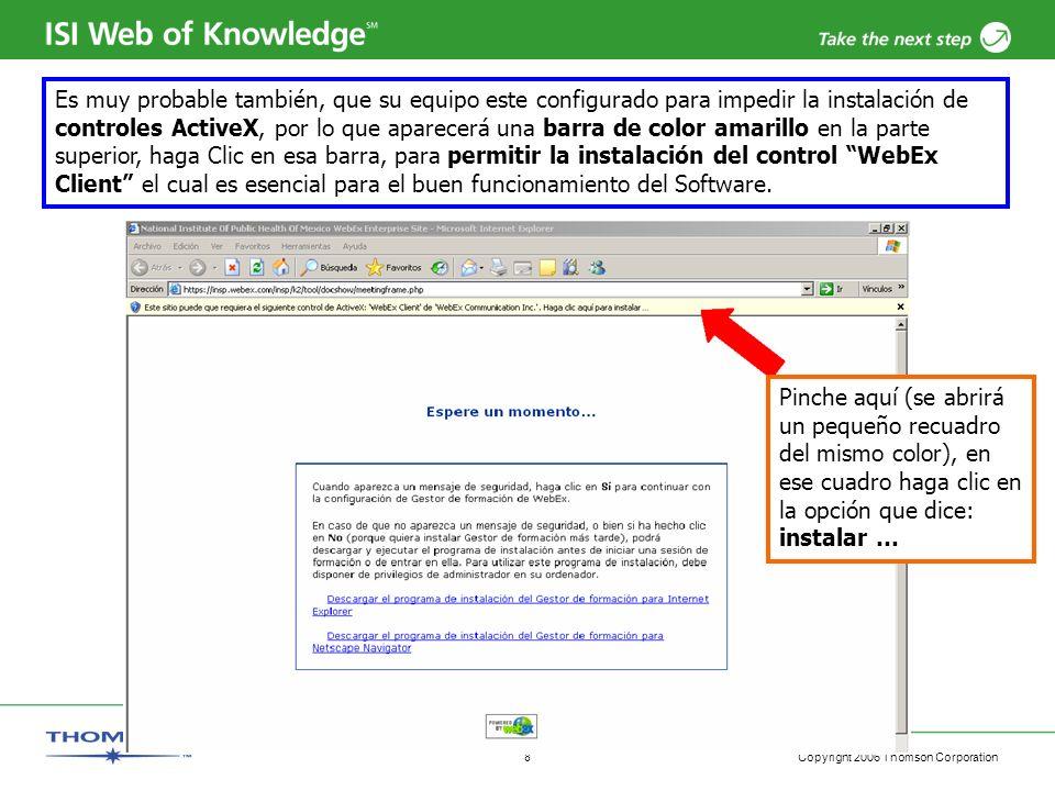 Copyright 2006 Thomson Corporation 8 Es muy probable también, que su equipo este configurado para impedir la instalación de controles ActiveX, por lo