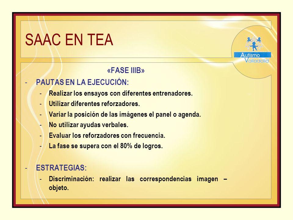 SAAC EN TEA «FASE IIIB» - PAUTAS EN LA EJECUCIÓN: - Realizar los ensayos con diferentes entrenadores.