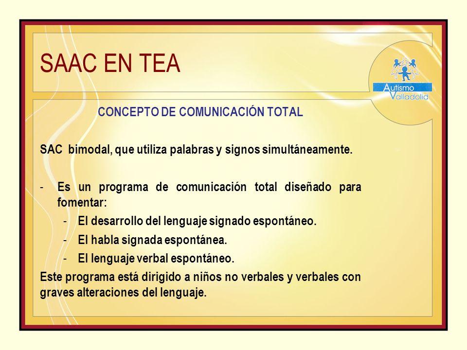 SAAC EN TEA CONCEPTO DE COMUNICACIÓN TOTAL SAC bimodal, que utiliza palabras y signos simultáneamente.