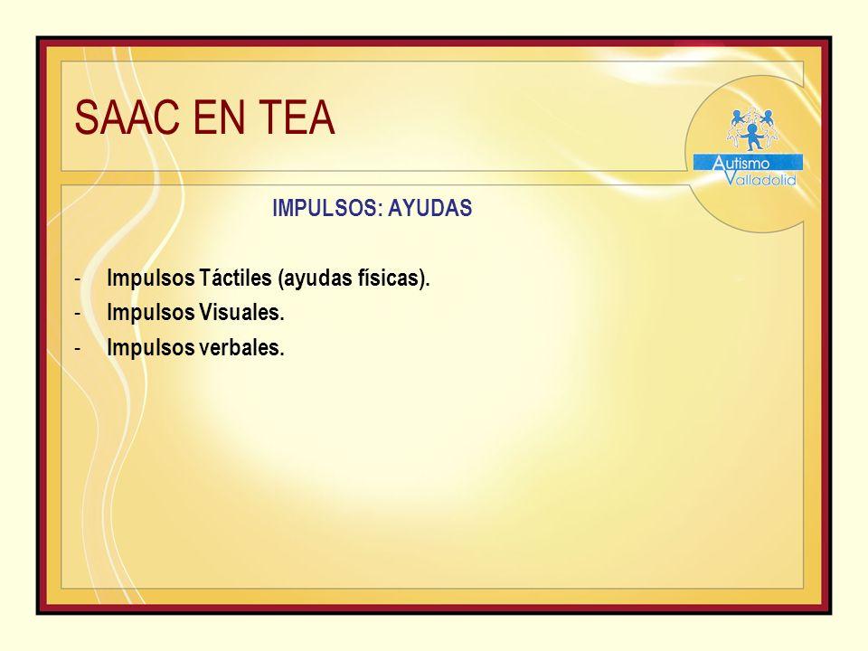 SAAC EN TEA IMPULSOS: AYUDAS - Impulsos Táctiles (ayudas físicas).