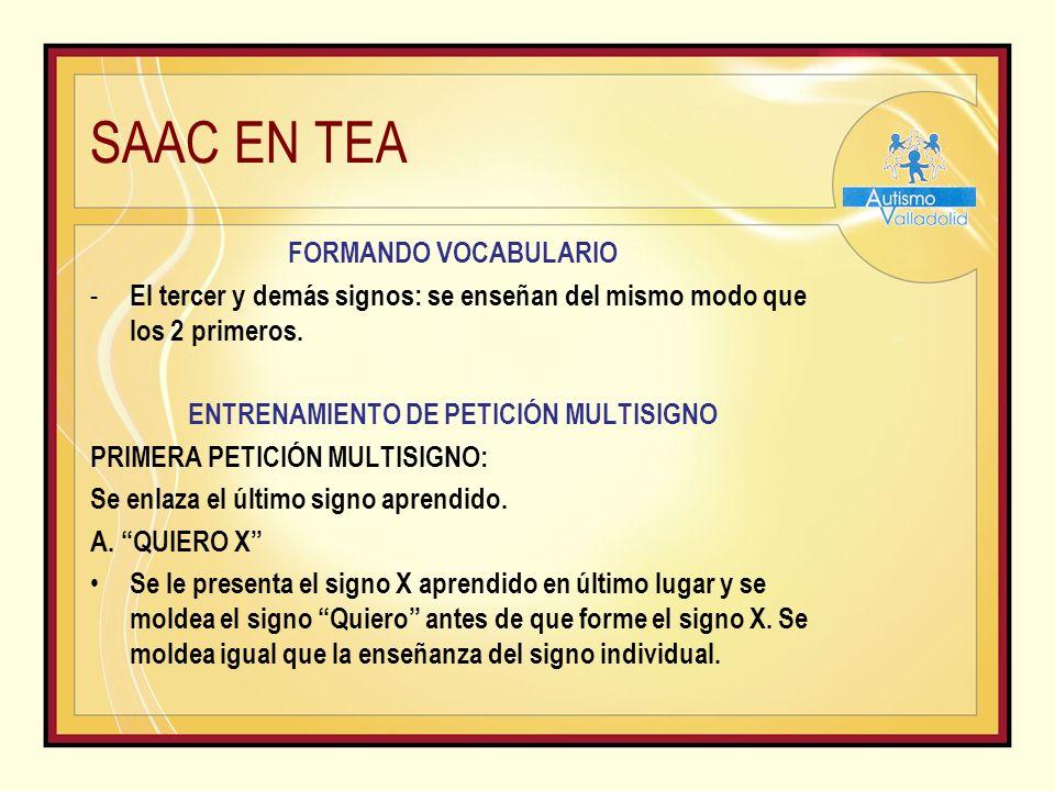 SAAC EN TEA FORMANDO VOCABULARIO - El tercer y demás signos: se enseñan del mismo modo que los 2 primeros.