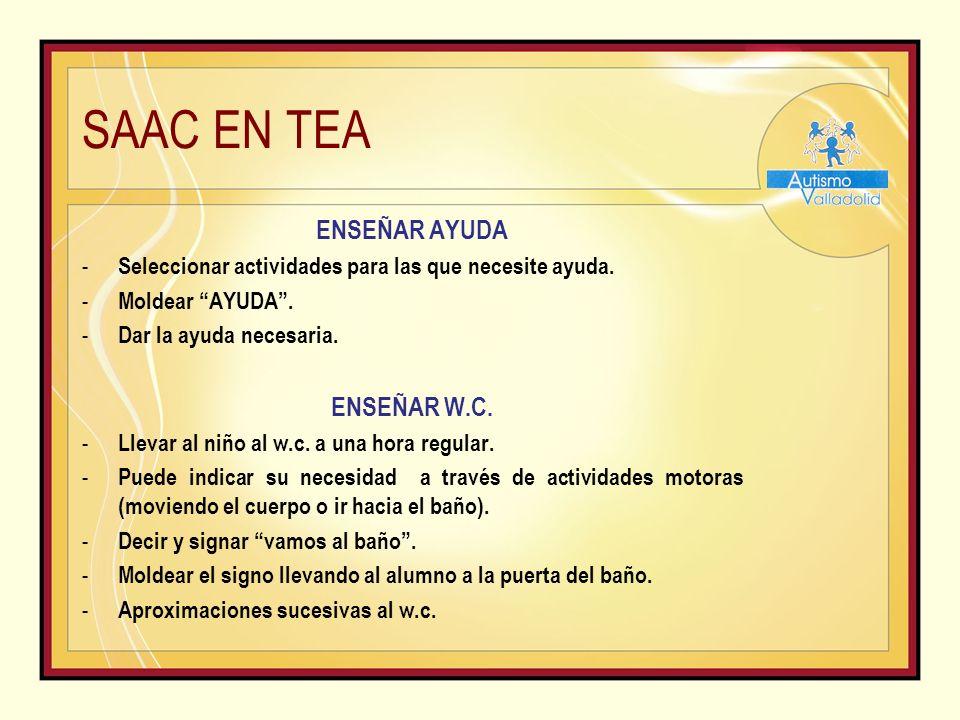 SAAC EN TEA ENSEÑAR AYUDA - Seleccionar actividades para las que necesite ayuda.