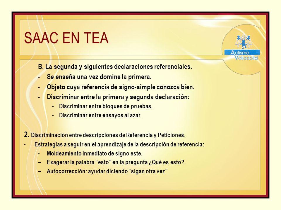 SAAC EN TEA B.La segunda y siguientes declaraciones referenciales.