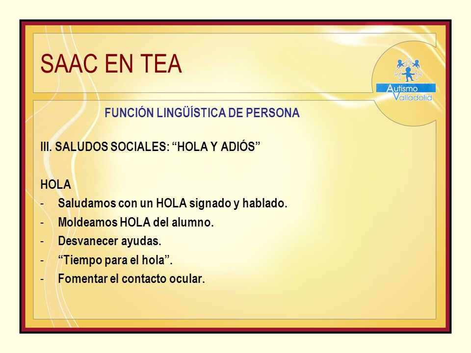 SAAC EN TEA FUNCIÓN LINGÜÍSTICA DE PERSONA III.