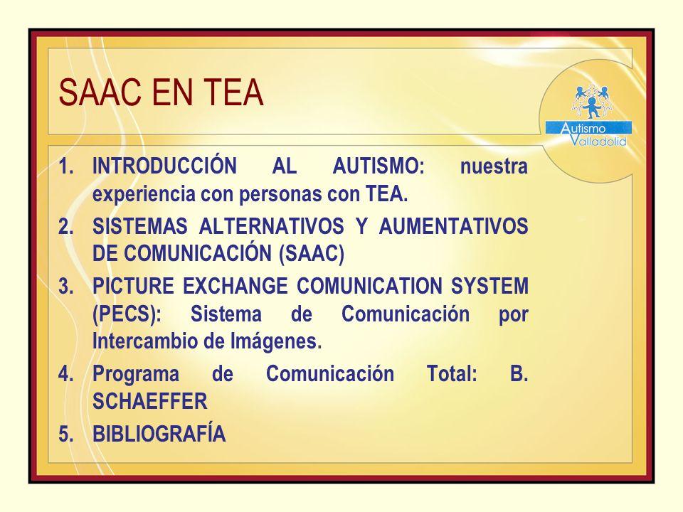 SAAC EN TEA 1.INTRODUCCIÓN AL AUTISMO: nuestra experiencia con personas con TEA.