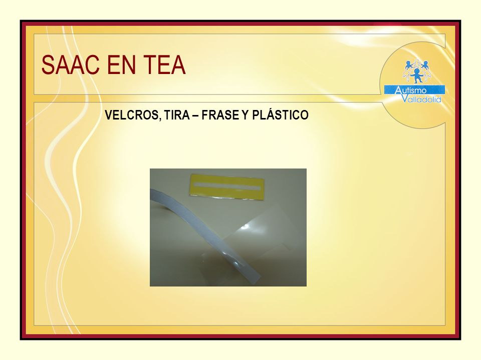 SAAC EN TEA VELCROS, TIRA – FRASE Y PLÁSTICO