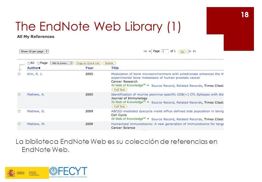 The EndNote Web Library (1) La biblioteca EndNote Web es su colección de referencias en EndNote Web. 18