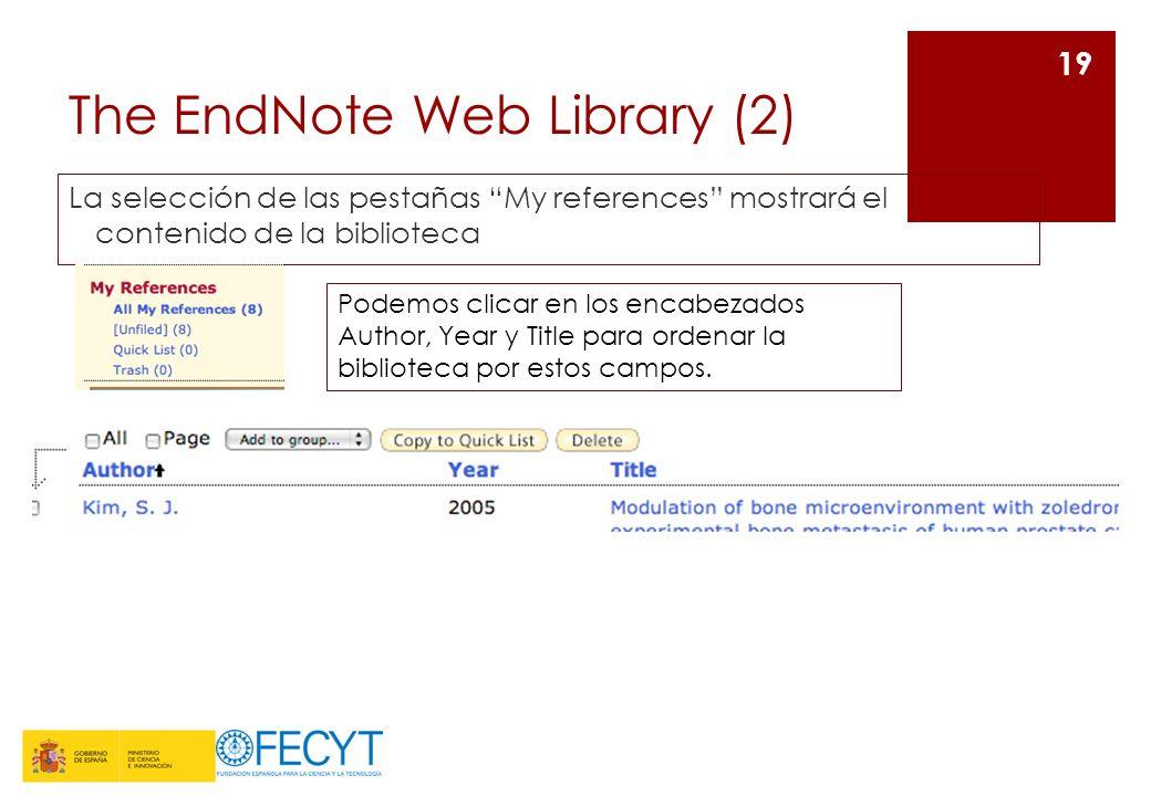The EndNote Web Library (2) La selección de las pestañas My references mostrará el contenido de la biblioteca 19 Podemos clicar en los encabezados Aut