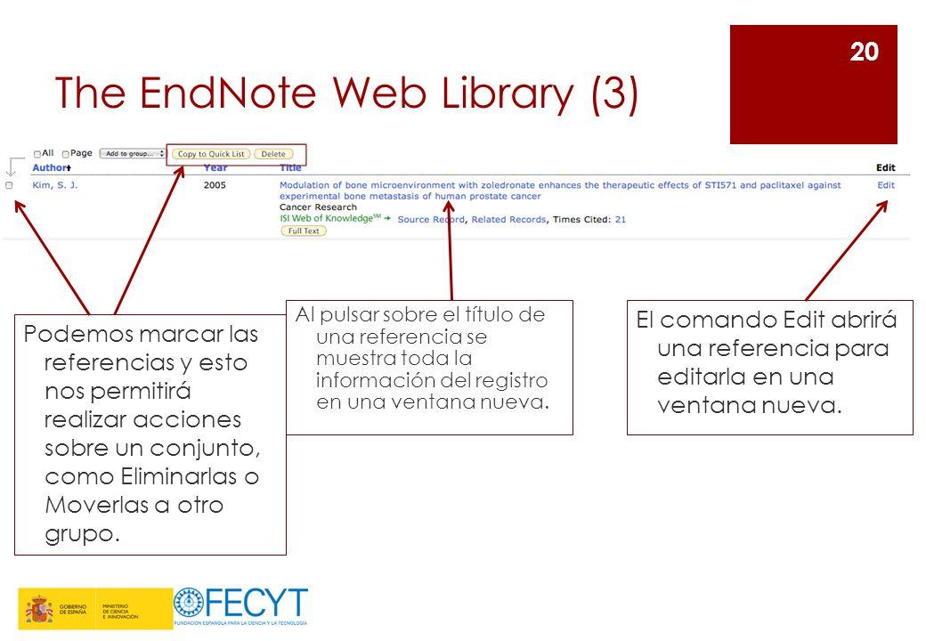 The EndNote Web Library (3) El comando Edit abrirá una referencia para editarla en una ventana nueva. 20 Al pulsar sobre el título de una referencia s
