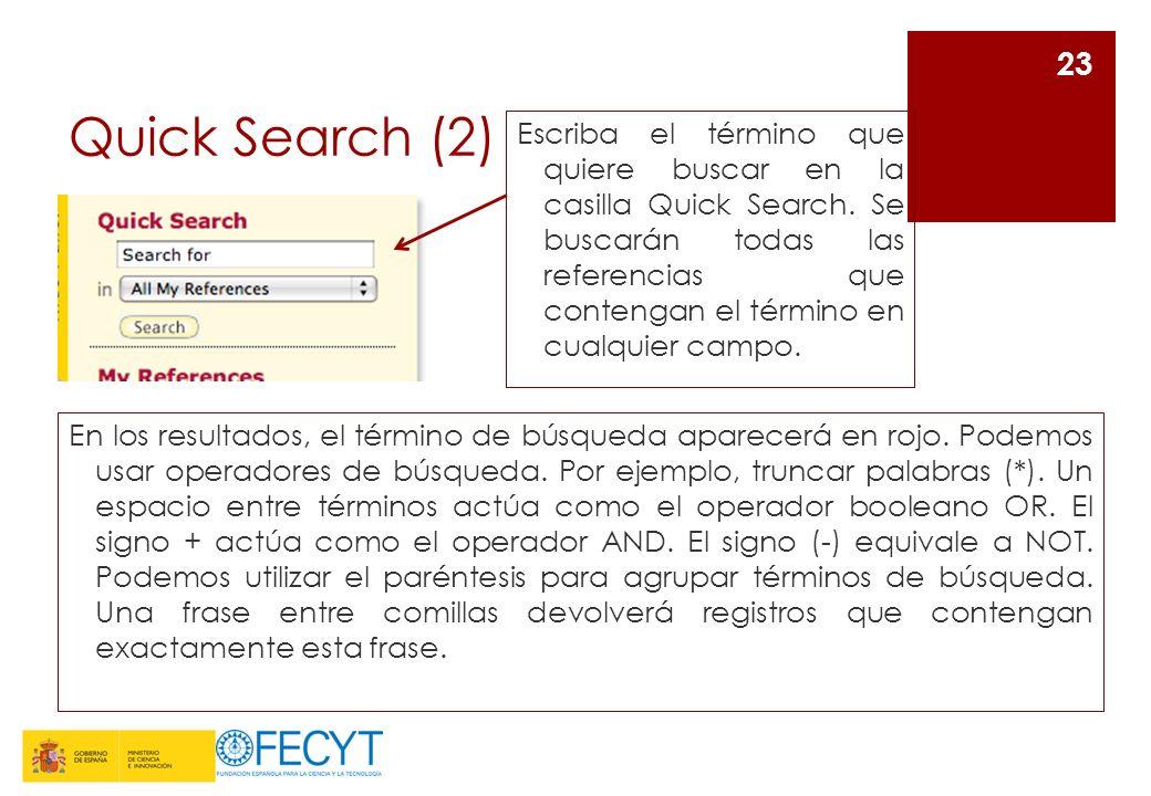 Quick Search (2) En los resultados, el término de búsqueda aparecerá en rojo. Podemos usar operadores de búsqueda. Por ejemplo, truncar palabras (*).