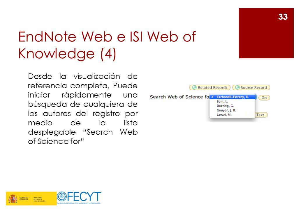 EndNote Web e ISI Web of Knowledge (4) 33 Desde la visualización de referencia completa, Puede iniciar rápidamente una búsqueda de cualquiera de los a