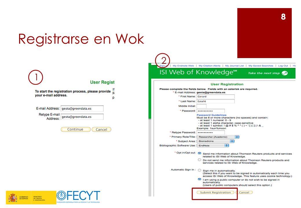 Registrarse en WoK (2) Si el formulario de registro se ha enviado con éxito, visualizaremos este mensaje de confirmación 9 Tras el registro, nuestro estatus ha cambiado, y lo veremos en la plataforma