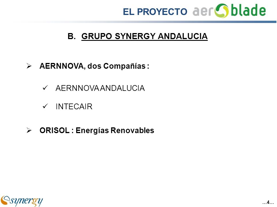 AERNNOVA ANDALUCIA INTECAIR B.GRUPO SYNERGY ANDALUCIA AERNNOVA, dos Compañías : ORISOL : Energías Renovables …4… EL PROYECTO