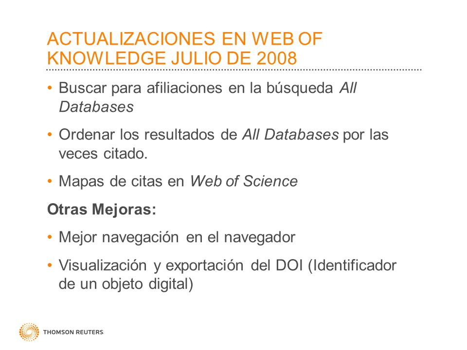 ACTUALIZACIONES EN WEB OF KNOWLEDGE JULIO DE 2008 Buscar para afiliaciones en la búsqueda All Databases Ordenar los resultados de All Databases por la