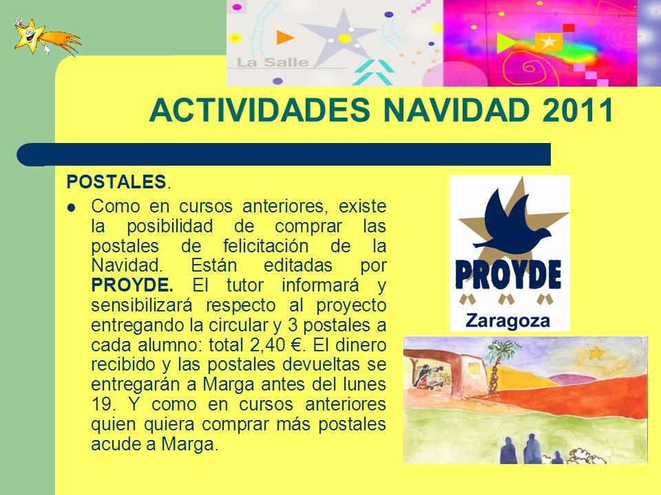ACTIVIDADES NAVIDAD 2011 POSTALES. Como en cursos anteriores, existe la posibilidad de comprar las postales de felicitación de la Navidad. Están edita