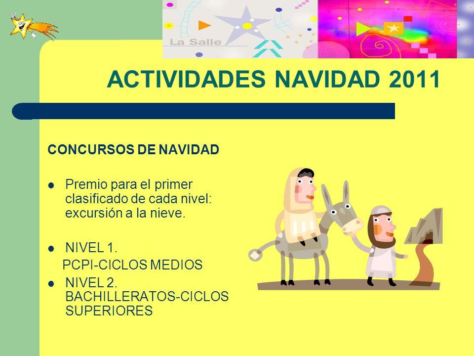 CONCURSOS DE NAVIDAD Premio para el primer clasificado de cada nivel: excursión a la nieve. NIVEL 1. PCPI-CICLOS MEDIOS NIVEL 2. BACHILLERATOS-CICLOS
