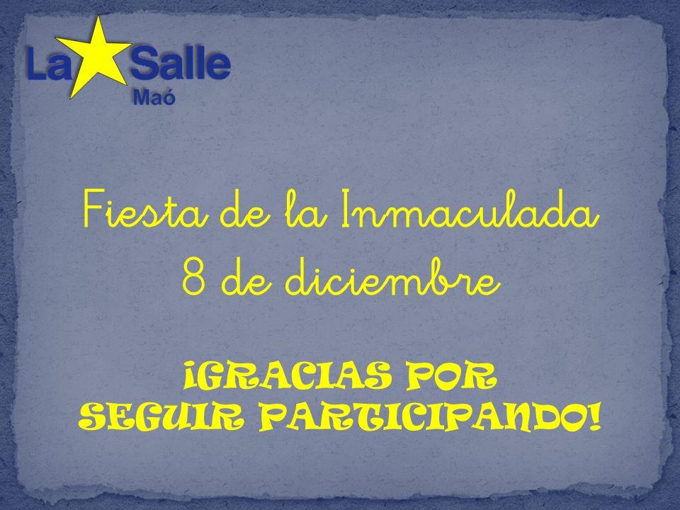 Fiesta de la Inmaculada 8 de diciembre ¡GRACIAS POR SEGUIR PARTICIPANDO!