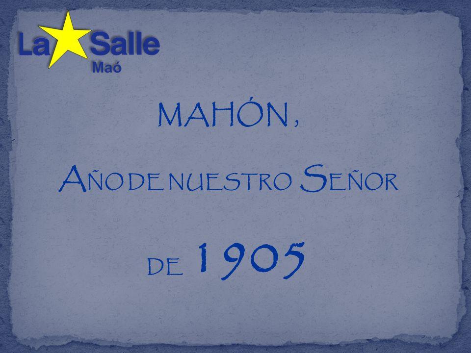 MAHÓN, A ÑO DE NUESTRO S EÑOR DE 1905