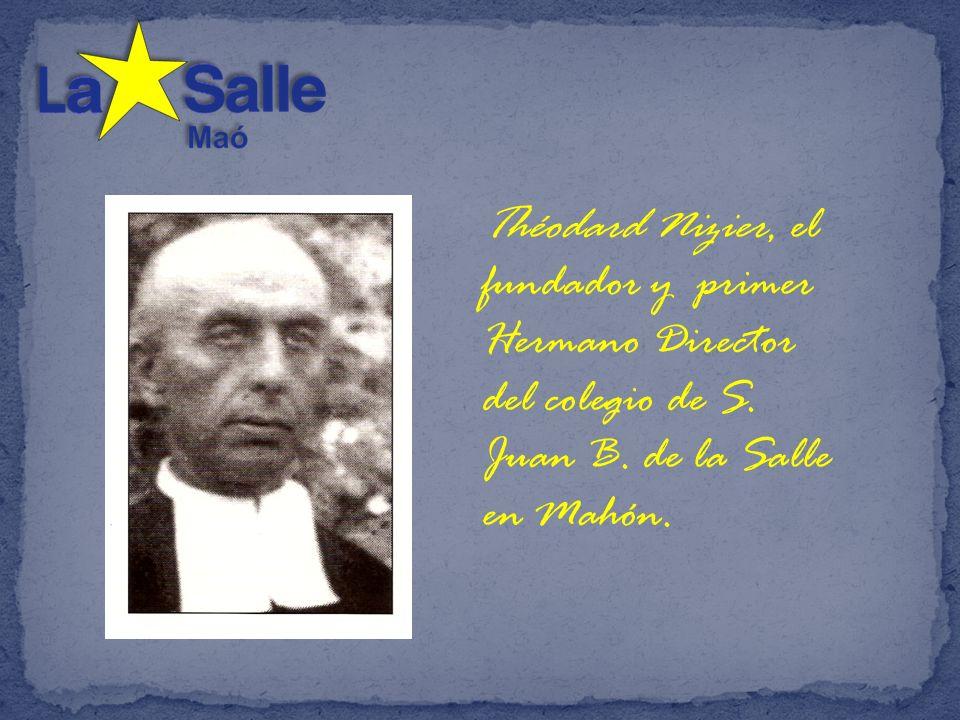 Théodard Nizier, el fundador y primer Hermano Director del colegio de S. Juan B. de la Salle en Mahón.