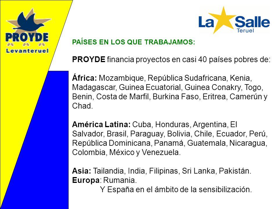 PAÍSES EN LOS QUE TRABAJAMOS: PROYDE financia proyectos en casi 40 países pobres de: África: Mozambique, República Sudafricana, Kenia, Madagascar, Gui