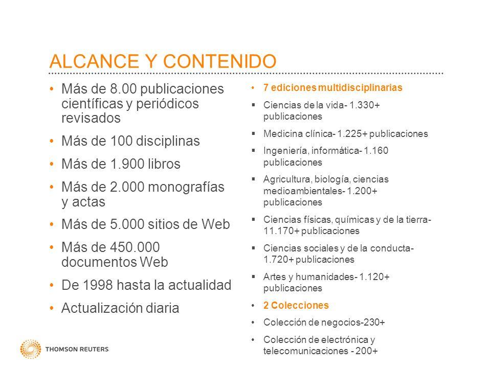ALCANCE Y CONTENIDO Más de 8.00 publicaciones científicas y periódicos revisados Más de 100 disciplinas Más de 1.900 libros Más de 2.000 monografías y